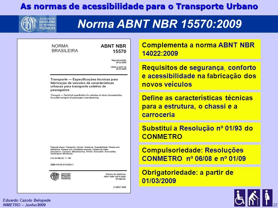 Norma ABNT NBR 15570:2009 Complementa a norma ABNT NBR 14022:2009