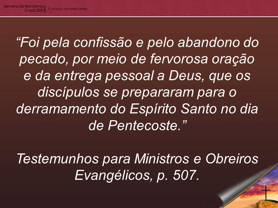 Testemunhos para Ministros e Obreiros Evangélicos, p. 507.