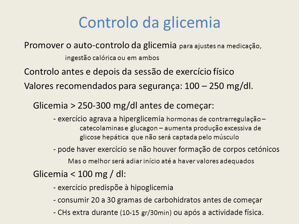 Controlo da glicemia Promover o auto-controlo da glicemia para ajustes na medicação, ingestão calórica ou em ambos.