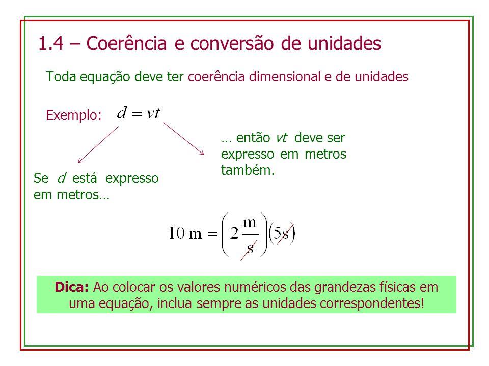 1.4 – Coerência e conversão de unidades