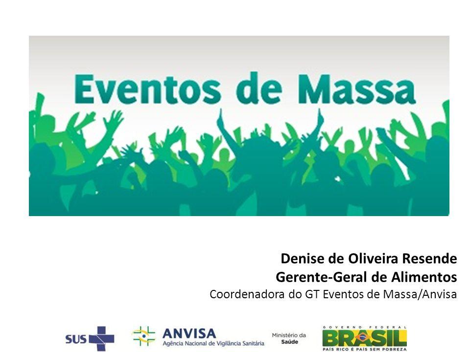 Denise de Oliveira Resende Gerente-Geral de Alimentos