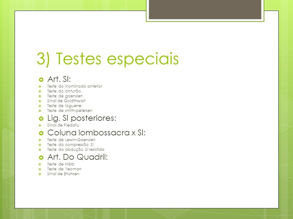 3) Testes especiais Art. SI: Lig. SI posteriores: