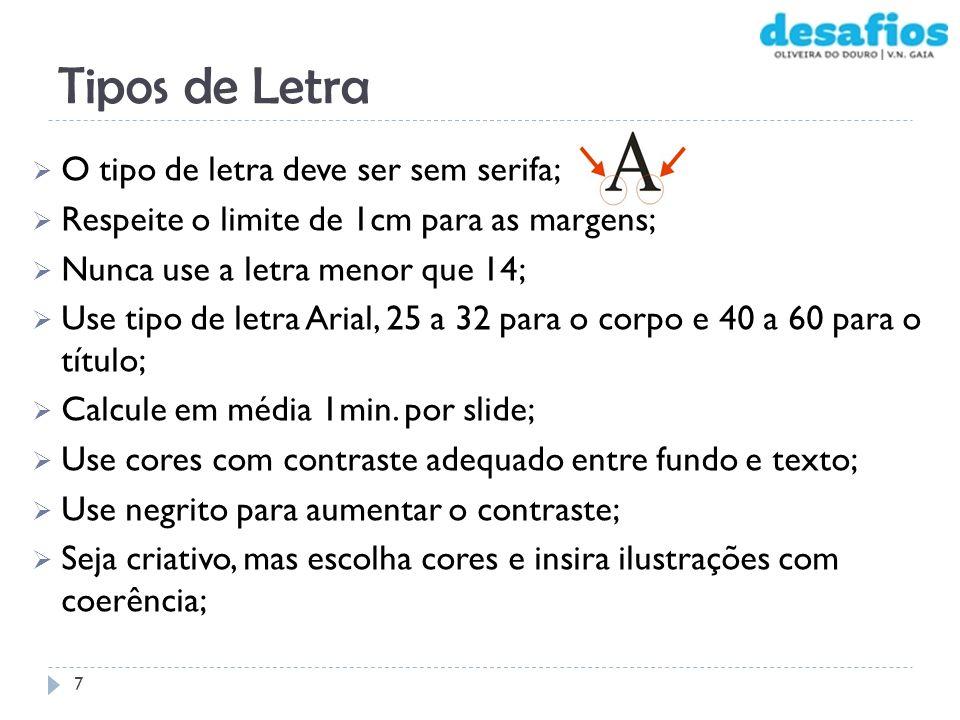 Tipos de Letra O tipo de letra deve ser sem serifa;