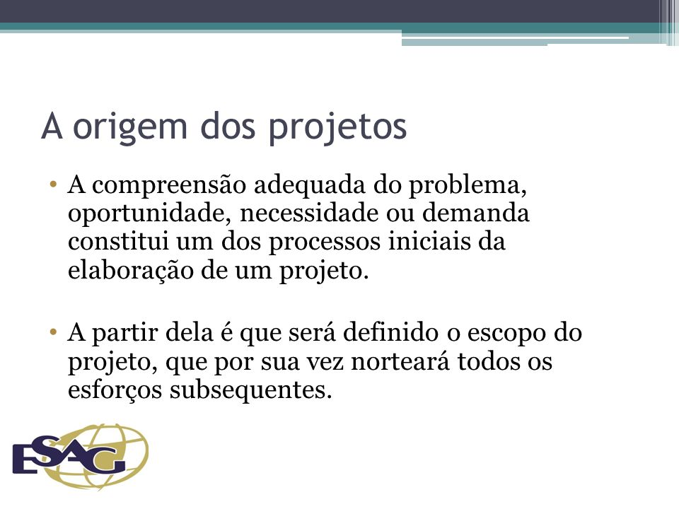 A origem dos projetos