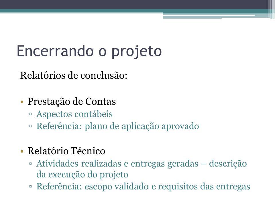 Encerrando o projeto Relatórios de conclusão: Prestação de Contas