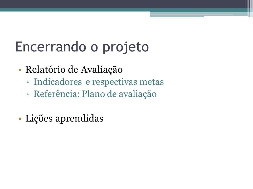 Encerrando o projeto Relatório de Avaliação Lições aprendidas