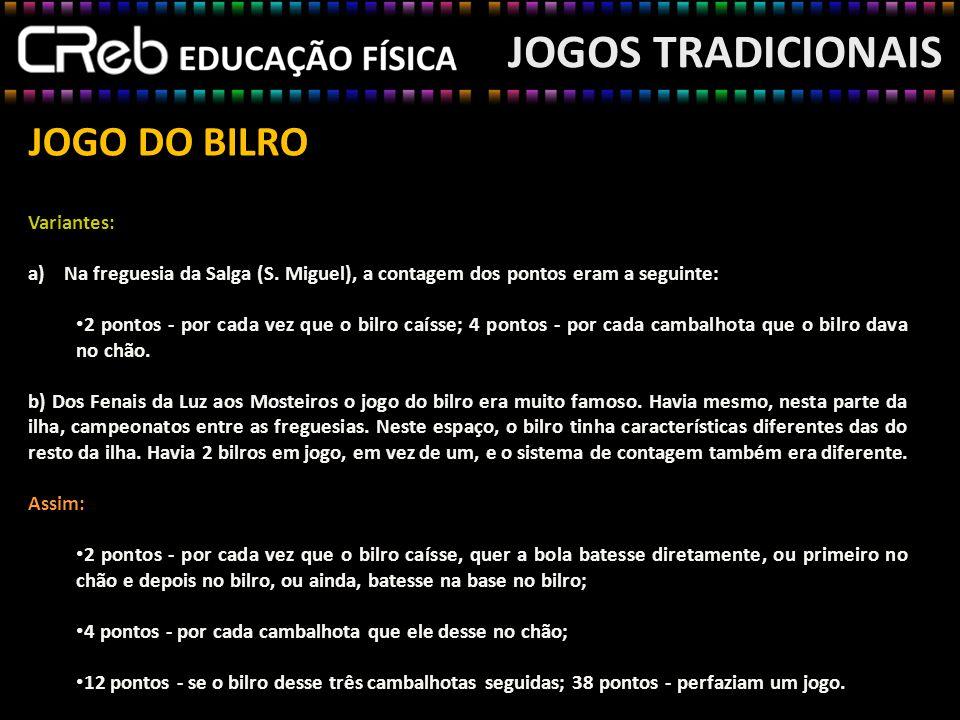 JOGOS TRADICIONAIS JOGO DO BILRO Variantes: