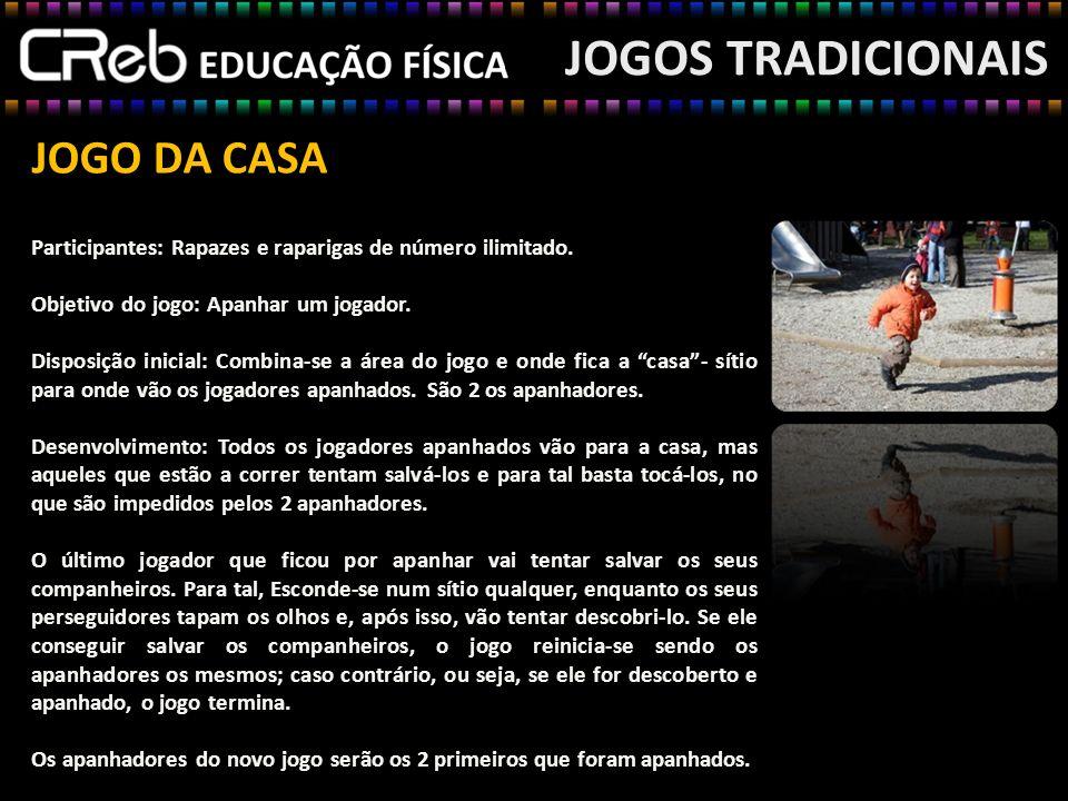 JOGOS TRADICIONAIS JOGO DA CASA