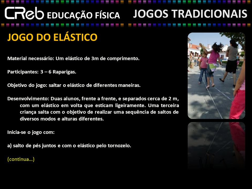 JOGOS TRADICIONAIS JOGO DO ELÁSTICO