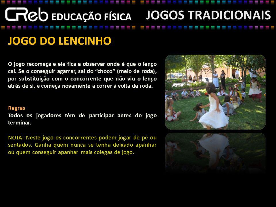 JOGOS TRADICIONAIS JOGO DO LENCINHO