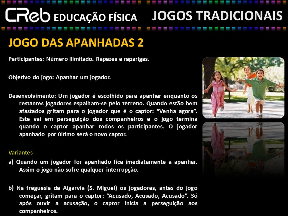 JOGOS TRADICIONAIS JOGO DAS APANHADAS 2