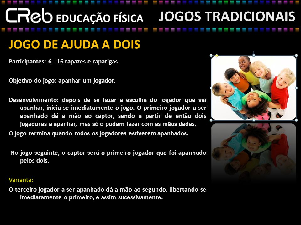 JOGOS TRADICIONAIS JOGO DE AJUDA A DOIS
