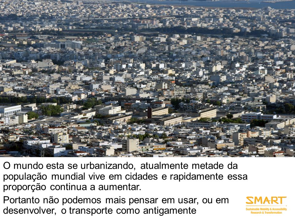 Context - rapid urbanization trends have shifted the paradigm