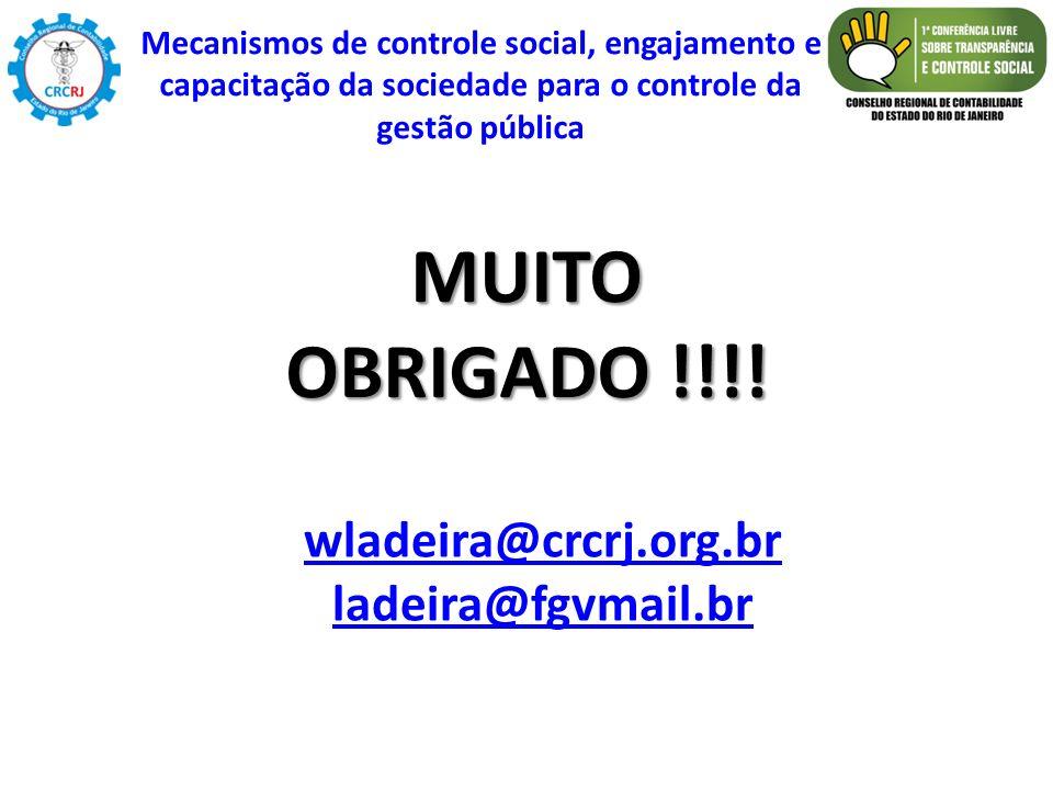 MUITO OBRIGADO !!!! wladeira@crcrj.org.br ladeira@fgvmail.br
