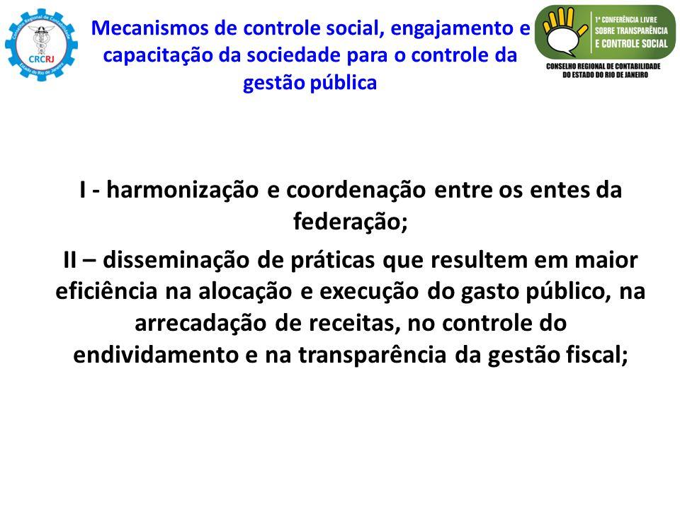 I - harmonização e coordenação entre os entes da federação;