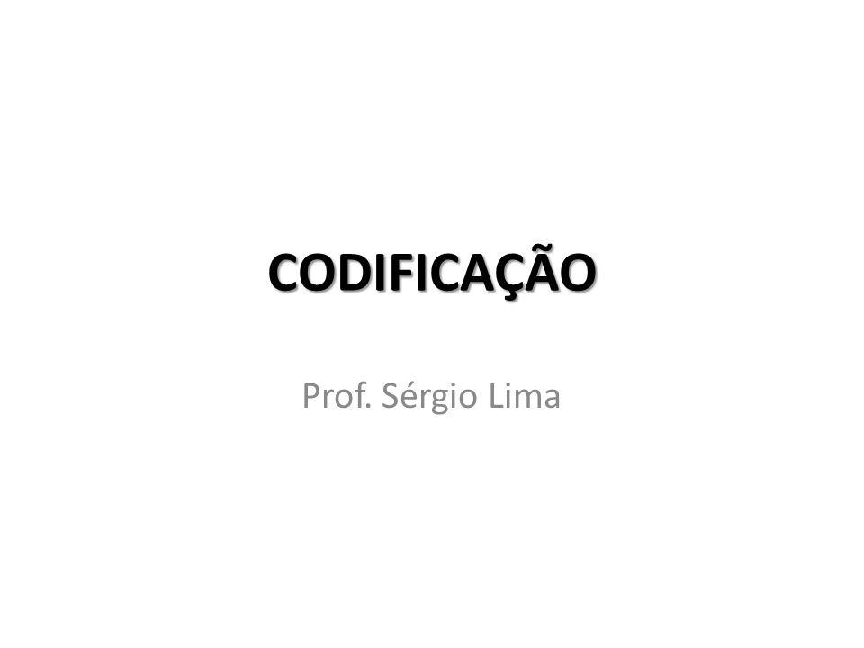 CODIFICAÇÃO Prof. Sérgio Lima