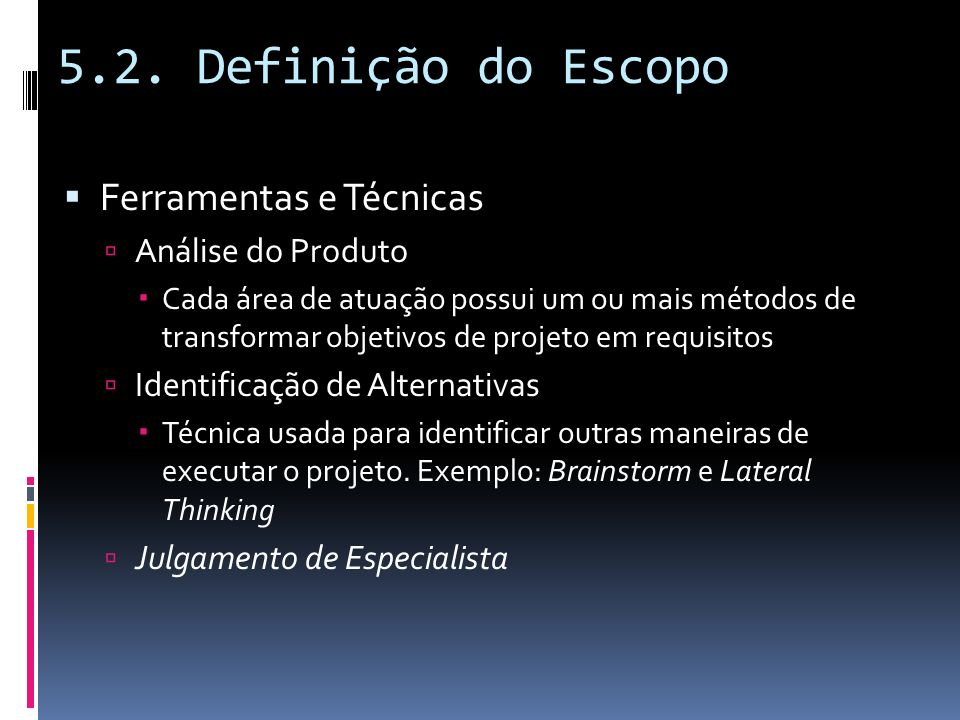 5.2. Definição do Escopo Ferramentas e Técnicas Análise do Produto