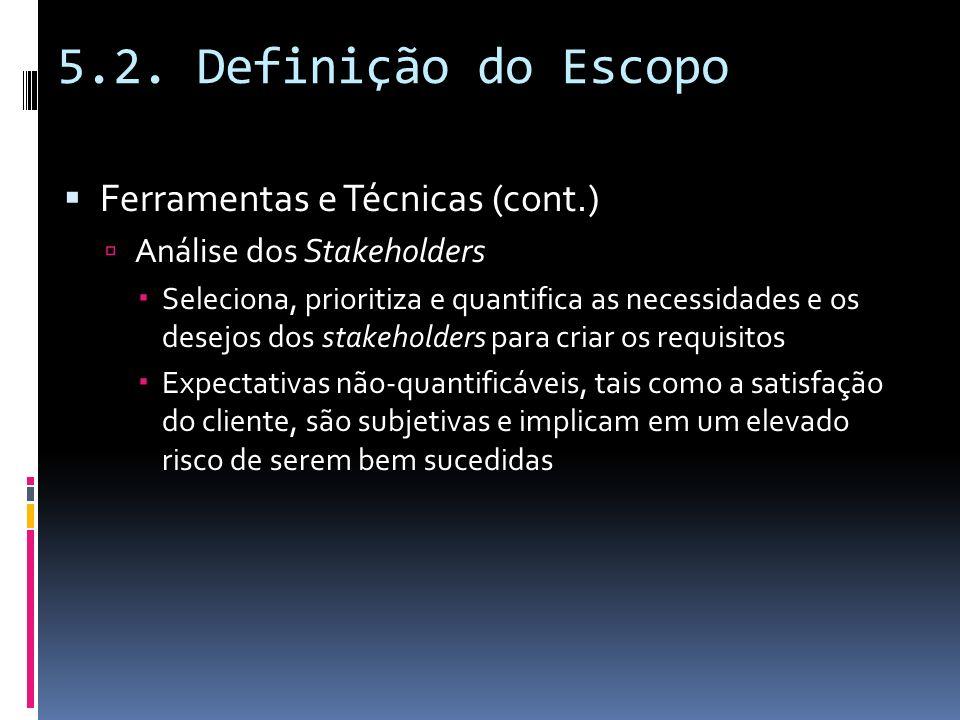 5.2. Definição do Escopo Ferramentas e Técnicas (cont.)