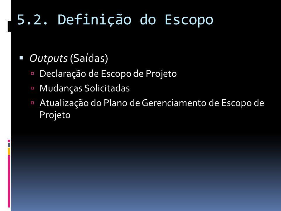 5.2. Definição do Escopo Outputs (Saídas)