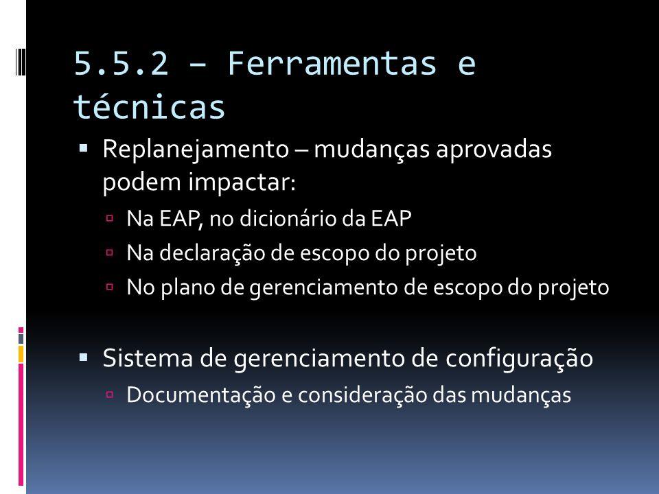 5.5.2 – Ferramentas e técnicas