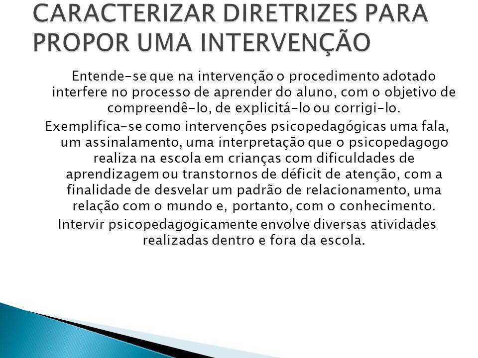 CARACTERIZAR DIRETRIZES PARA PROPOR UMA INTERVENÇÃO