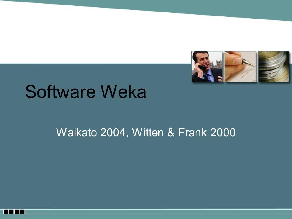 Software Weka Waikato 2004, Witten & Frank 2000