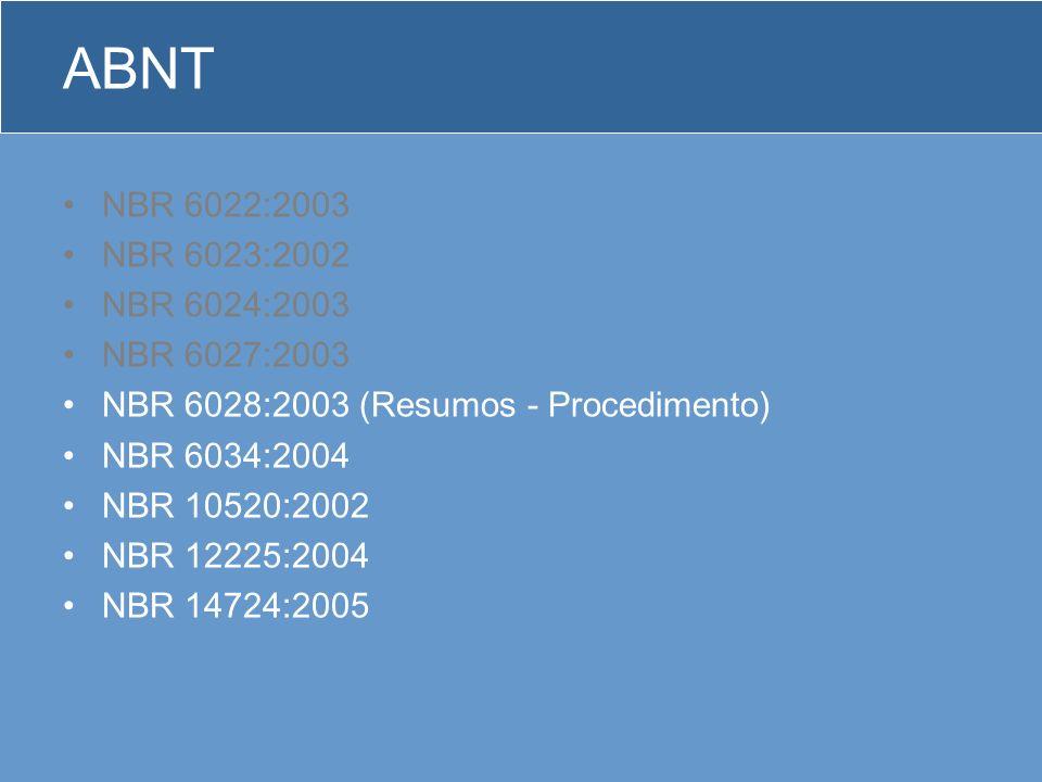 ABNT NBR 6022:2003 NBR 6023:2002 NBR 6024:2003 NBR 6027:2003