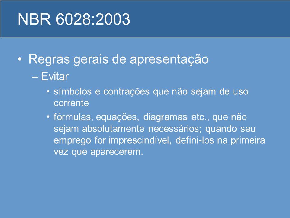 NBR 6028:2003 Regras gerais de apresentação Evitar