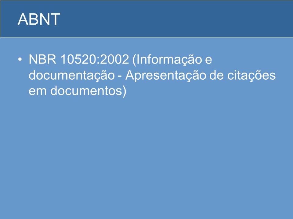 ABNT NBR 10520:2002 (Informação e documentação - Apresentação de citações em documentos)