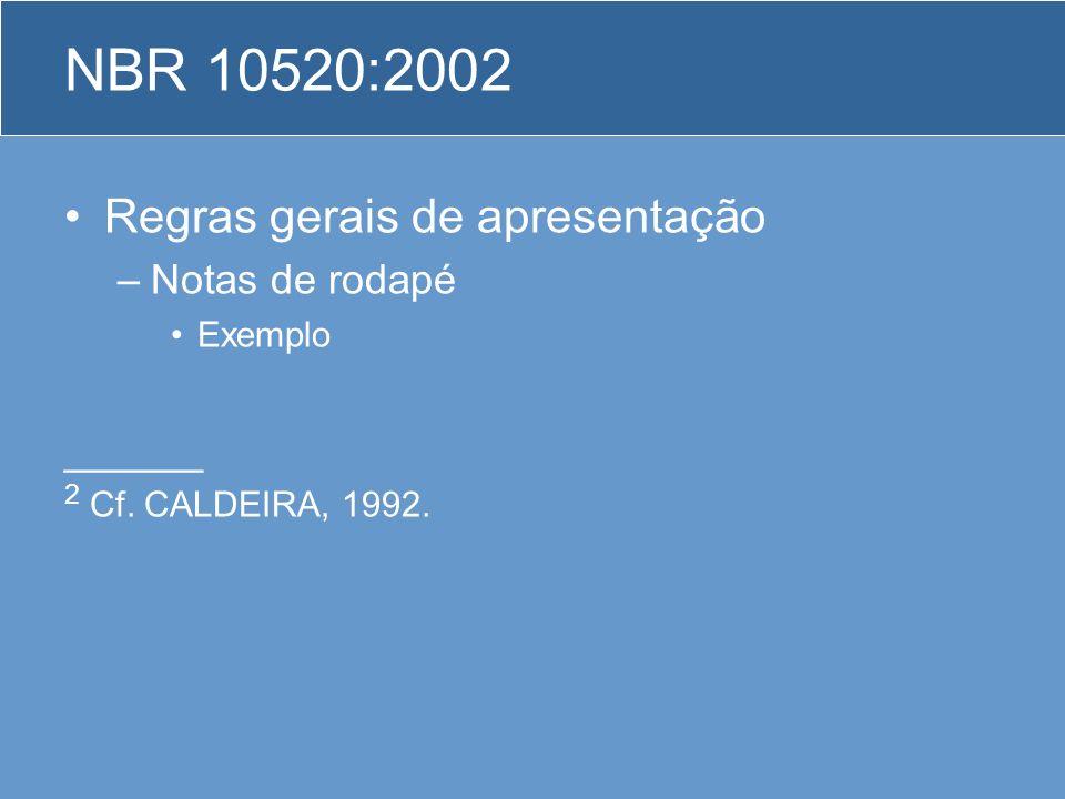 NBR 10520:2002 Regras gerais de apresentação Notas de rodapé ______
