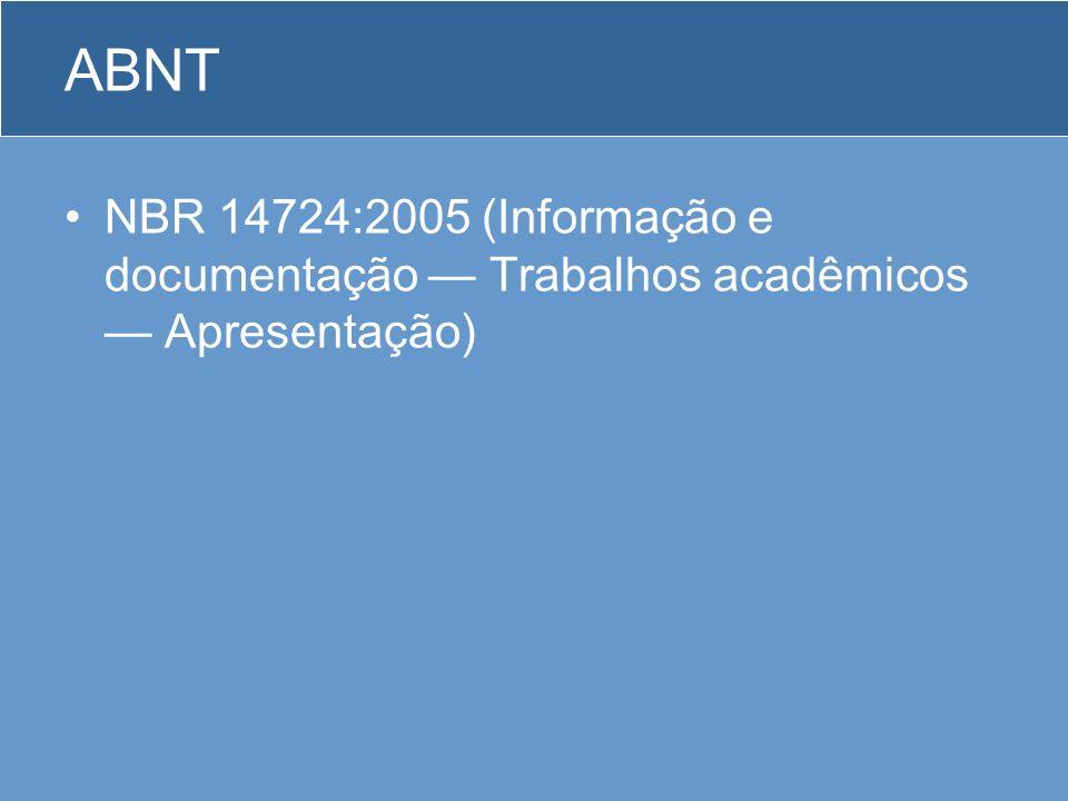 ABNT NBR 14724:2005 (Informação e documentação — Trabalhos acadêmicos — Apresentação)