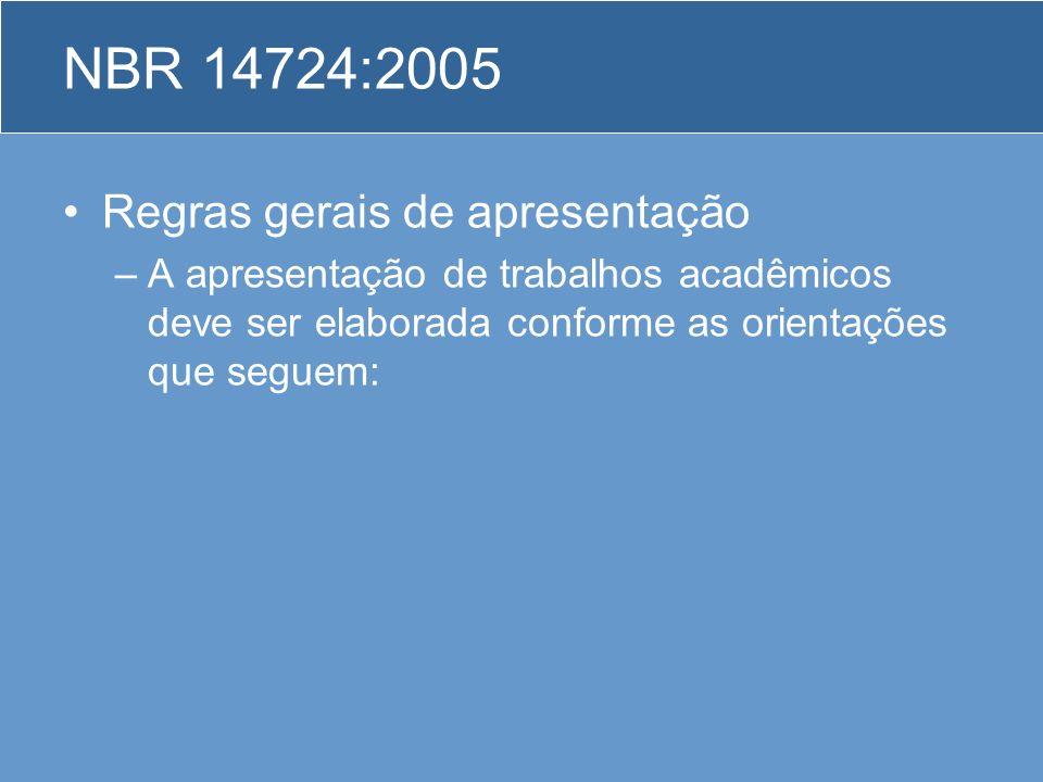 NBR 14724:2005 Regras gerais de apresentação