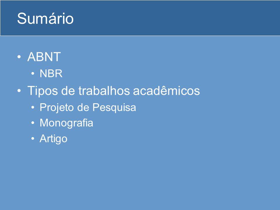 Sumário ABNT Tipos de trabalhos acadêmicos NBR Projeto de Pesquisa