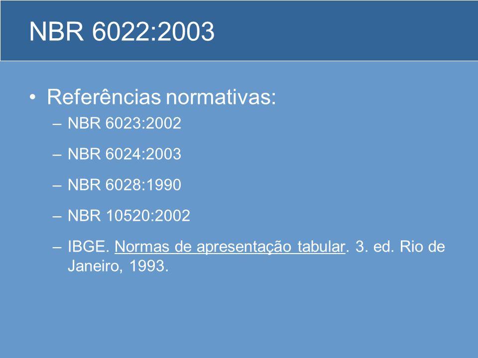 NBR 6022:2003 Referências normativas: NBR 6023:2002 NBR 6024:2003