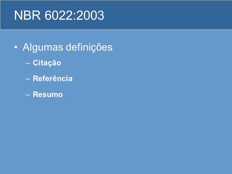 NBR 6022:2003 Algumas definições Citação Referência Resumo