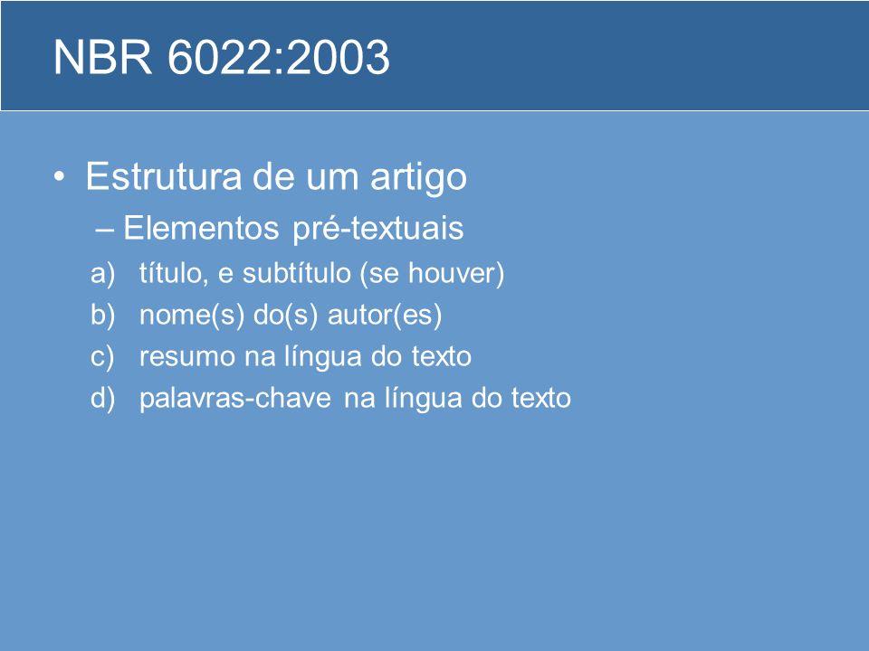 NBR 6022:2003 Estrutura de um artigo Elementos pré-textuais