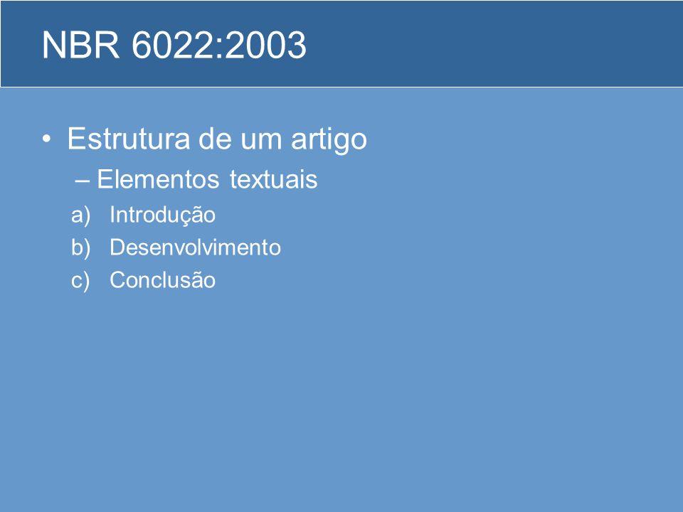 NBR 6022:2003 Estrutura de um artigo Elementos textuais Introdução