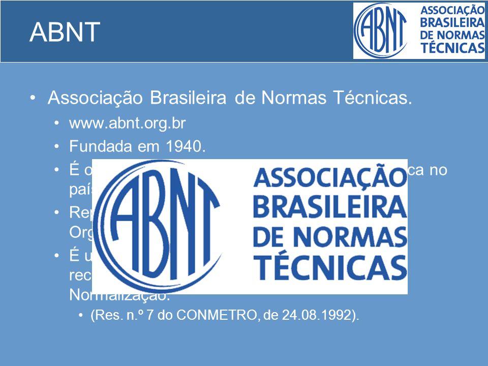 ABNT Associação Brasileira de Normas Técnicas. www.abnt.org.br