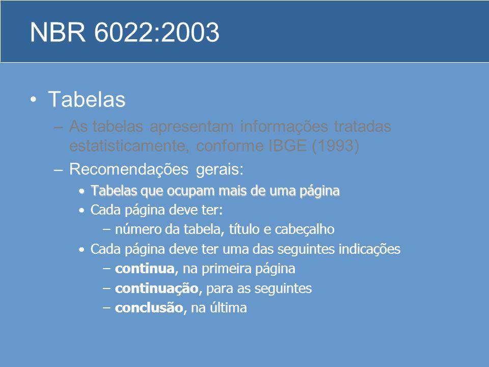 NBR 6022:2003 Tabelas. As tabelas apresentam informações tratadas estatisticamente, conforme IBGE (1993)