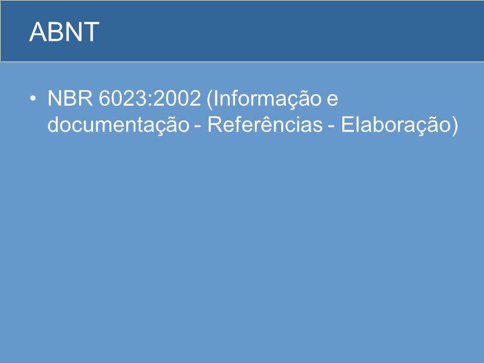 ABNT NBR 6023:2002 (Informação e documentação - Referências - Elaboração)