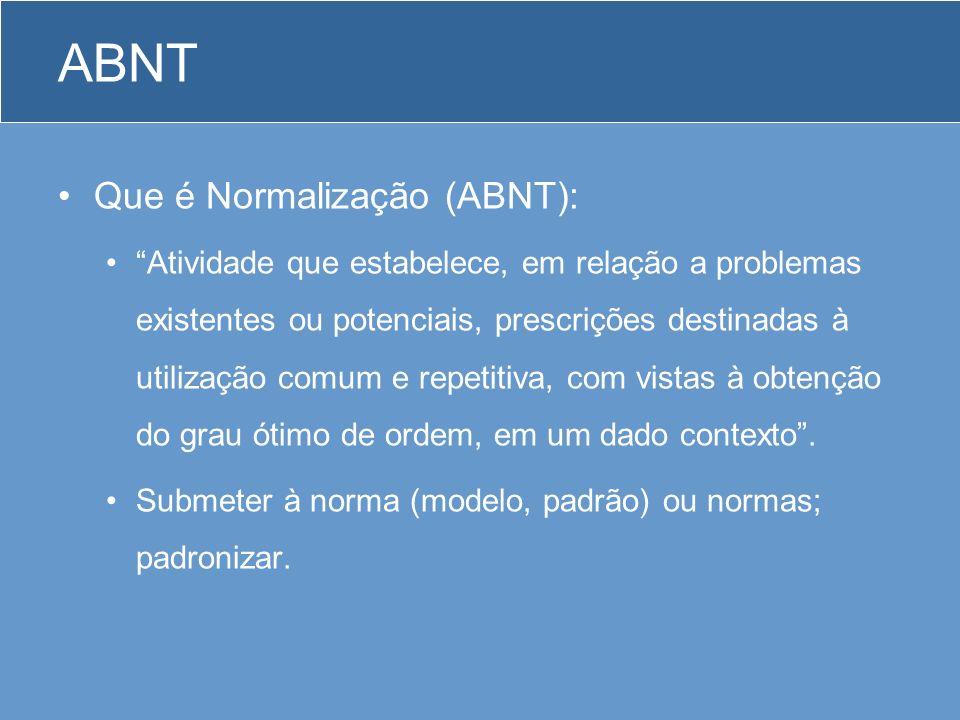 ABNT Que é Normalização (ABNT):