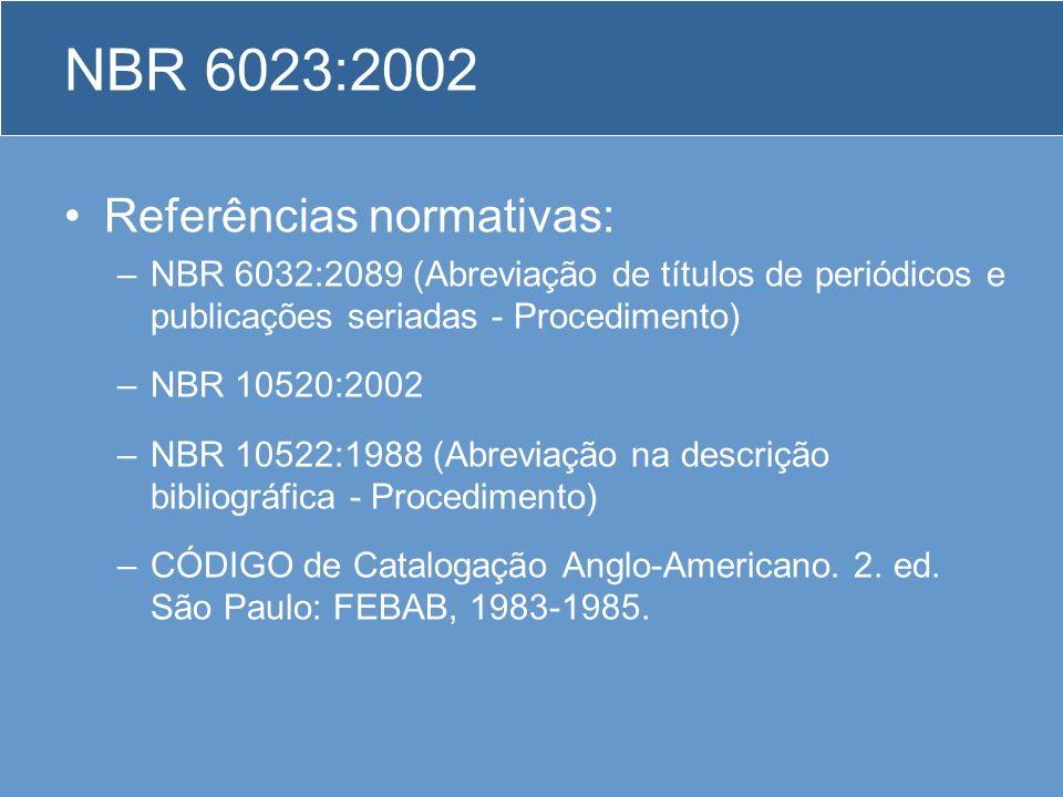 NBR 6023:2002 Referências normativas: