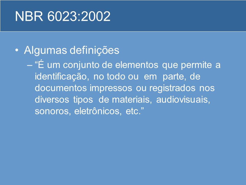 NBR 6023:2002 Algumas definições