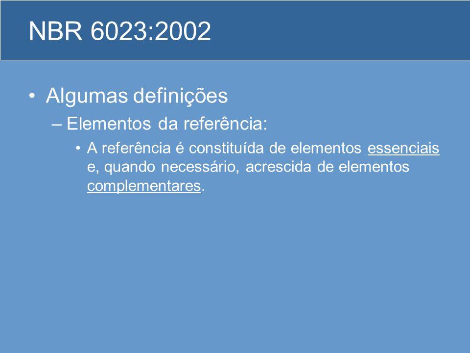 NBR 6023:2002 Algumas definições Elementos da referência: