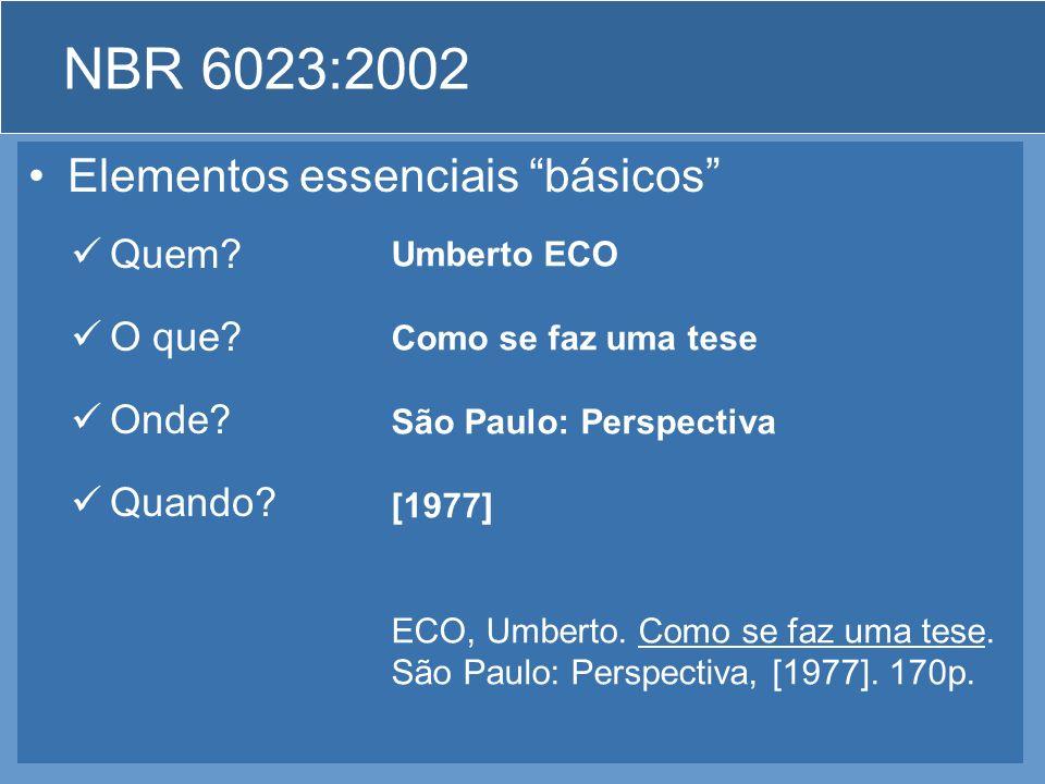 NBR 6023:2002 Elementos essenciais básicos Algumas definições Quem