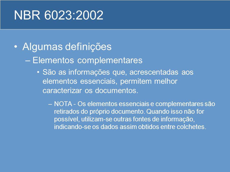 NBR 6023:2002 Algumas definições Elementos complementares