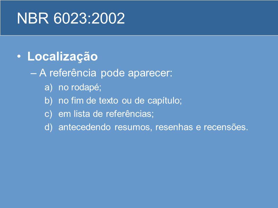 NBR 6023:2002 Localização A referência pode aparecer: no rodapé;