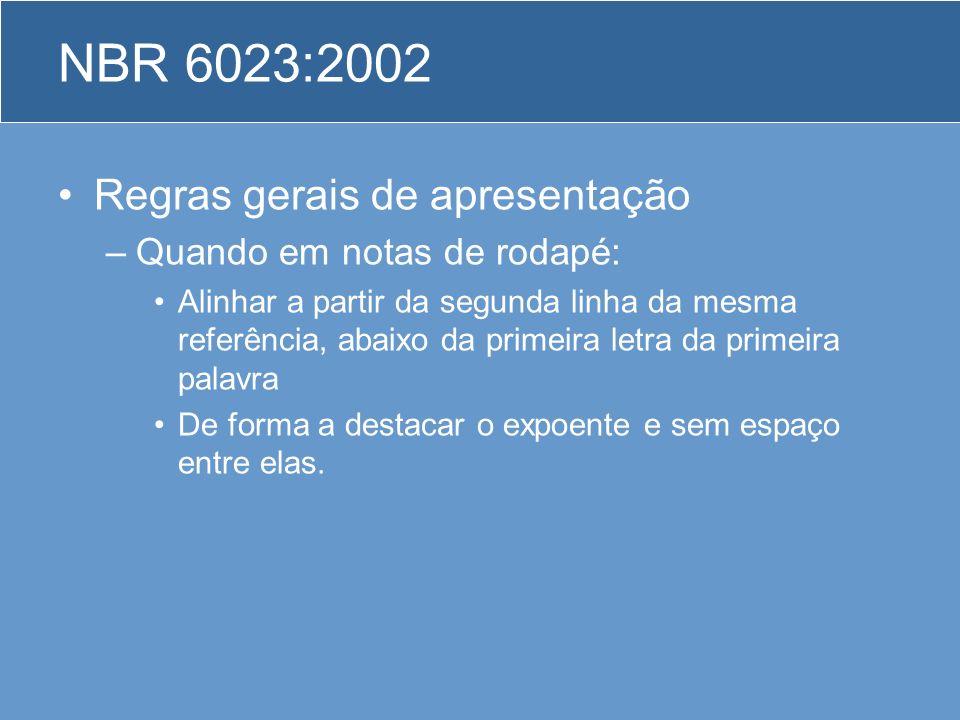 NBR 6023:2002 Regras gerais de apresentação Quando em notas de rodapé: