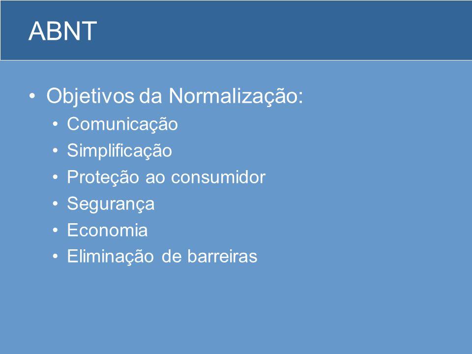 ABNT Objetivos da Normalização: Comunicação Simplificação