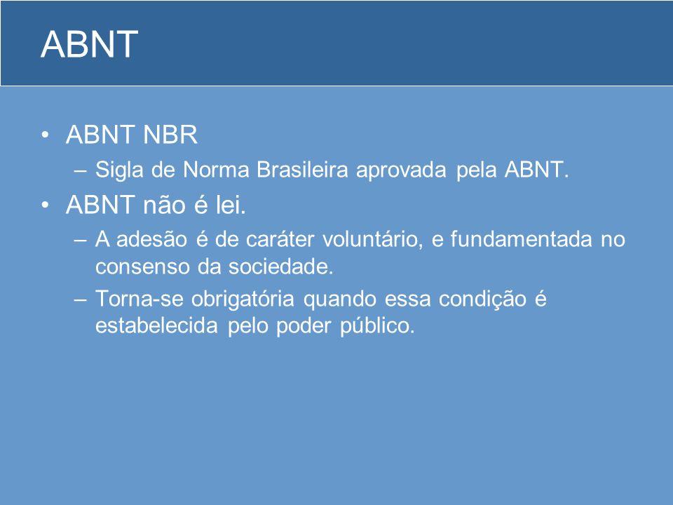 ABNT ABNT NBR ABNT não é lei.